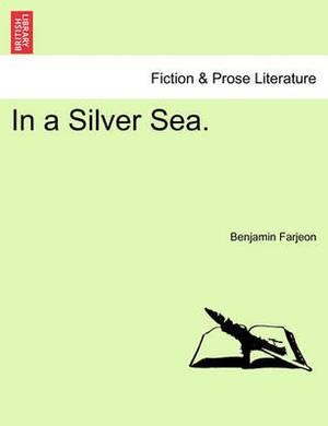In a Silver Sea.