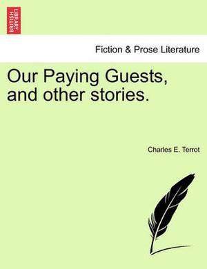 Our Paying Guests, and Other Stories.
