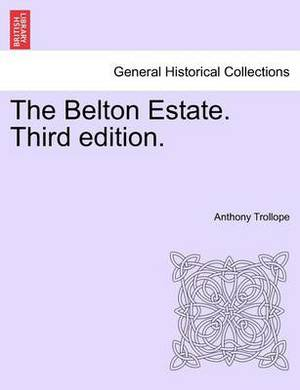 The Belton Estate. Third Edition.