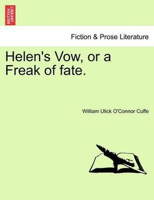 Helen's Vow, or a Freak of Fate.
