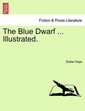 The Blue Dwarf ... Illustrated.