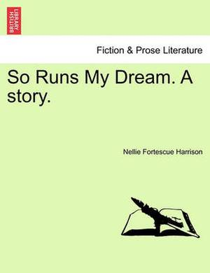 So Runs My Dream. a Story.