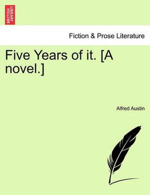 Five Years of It. [A Novel.]