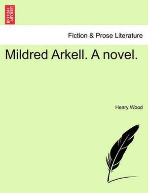 Mildred Arkell. a Novel.