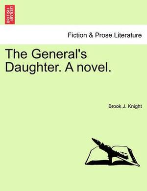 The General's Daughter. a Novel.