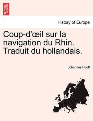 Coup-D' Il Sur La Navigation Du Rhin. Traduit Du Hollandais.