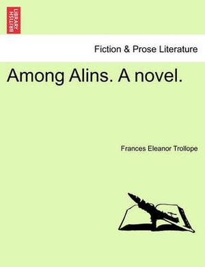 Among Alins. a Novel.