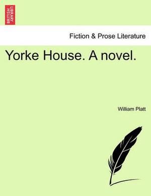 Yorke House. a Novel.