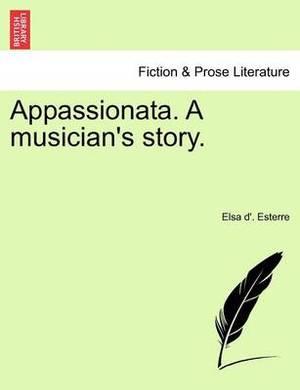 Appassionata. a Musician's Story.