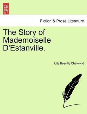 The Story of Mademoiselle D'Estanville.