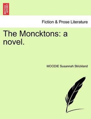 The Moncktons: A Novel. Vol. I.