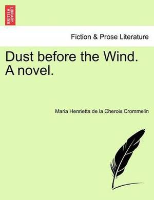 Dust Before the Wind. a Novel.