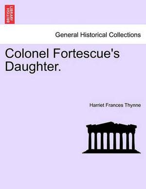 Colonel Fortescue's Daughter.