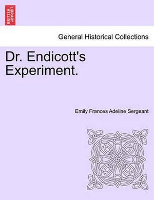 Dr. Endicott's Experiment.