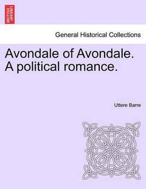 Avondale of Avondale. a Political Romance.