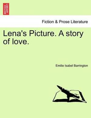 Lena's Picture. a Story of Love.