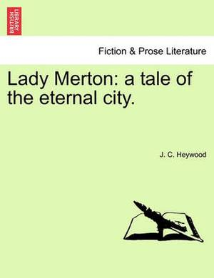 Lady Merton: A Tale of the Eternal City.