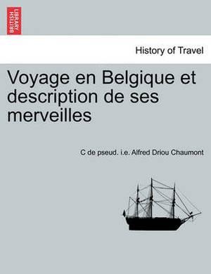 Voyage En Belgique Et Description de Ses Merveilles