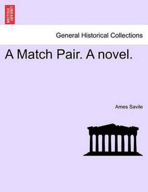 A Match Pair. a Novel.
