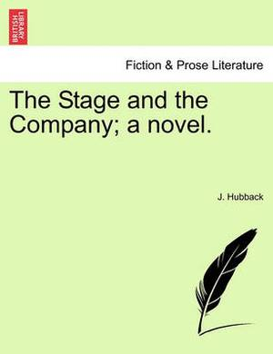 The Stage and the Company; A Novel.