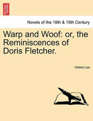 Warp and Woof: Or, the Reminiscences of Doris Fletcher.