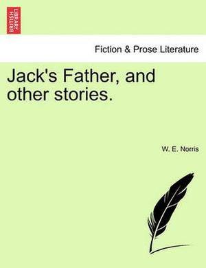 Jack's Father, and Other Stories.