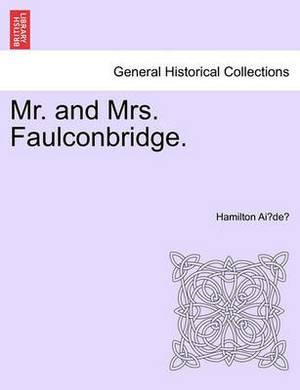 Mr. and Mrs. Faulconbridge.