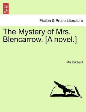 The Mystery of Mrs. Blencarrow. [A Novel.]