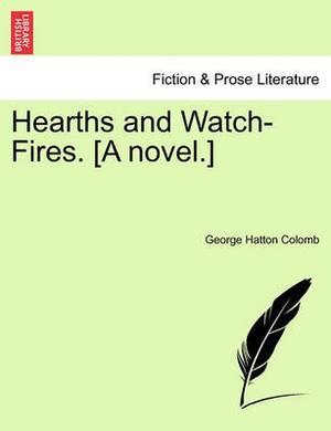 Hearths and Watch-Fires. [A Novel.]