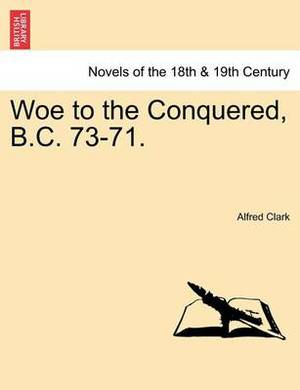 Woe to the Conquered, B.C. 73-71.