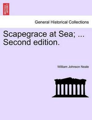 Scapegrace at Sea; ... Second Edition.