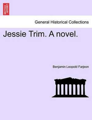 Jessie Trim. a Novel.