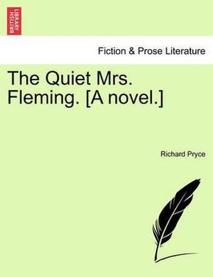 The Quiet Mrs. Fleming. [A Novel.]