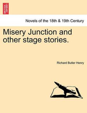 Misery Junction and Other Stage Stories.