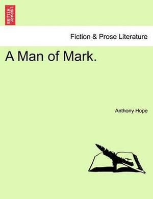 A Man of Mark.