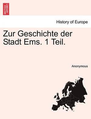 Zur Geschichte Der Stadt EMS. 1 Teil.