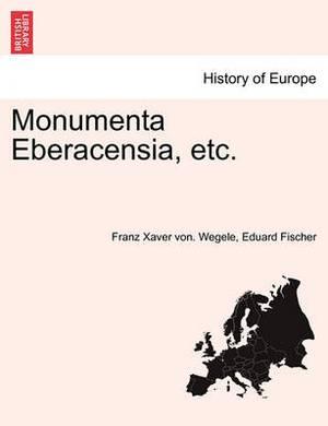 Monumenta Eberacensia, Etc.