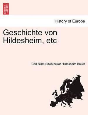 Geschichte Von Hildesheim, Etc