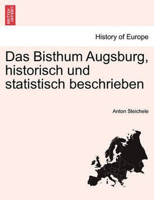 Das Bisthum Augsburg, Historisch Und Statistisch Beschrieben