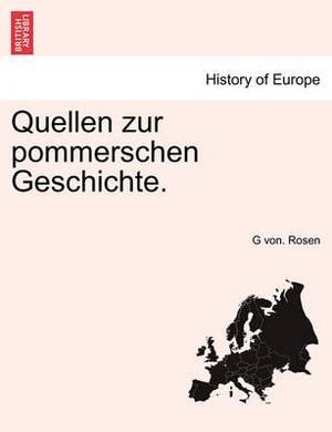 Quellen Zur Pommerschen Geschichte.