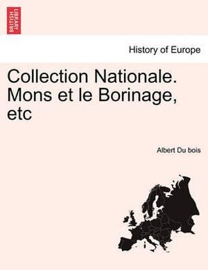 Collection Nationale. Mons Et Le Borinage, Etc