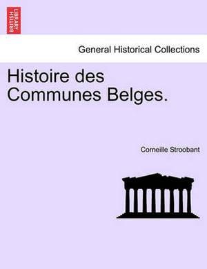 Histoire Des Communes Belges.
