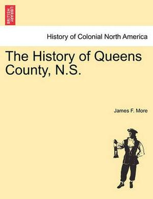 The History of Queens County, N.S.