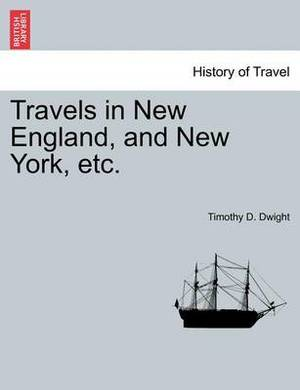 Travels in New England, and New York, Etc.