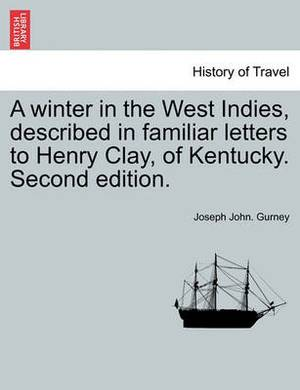 A Winter in the West Indies, Described in Familiar Letters to Henry Clay, of Kentucky. Second Edition.
