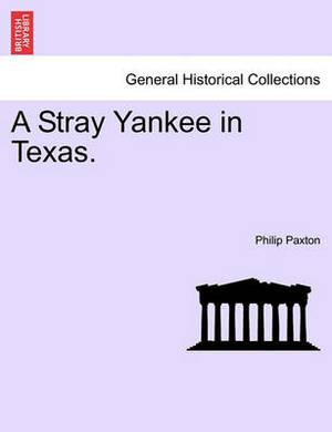 A Stray Yankee in Texas.