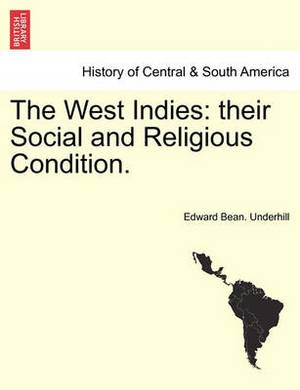 The West Indies: Their Social and Religious Condition.