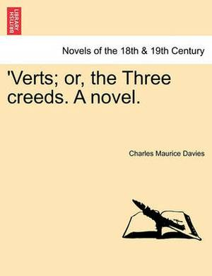 'Verts; Or, the Three Creeds. a Novel.