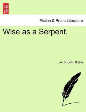 Wise as a Serpent. Vol. III.
