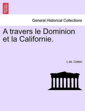 A Travers Le Dominion Et La Californie.